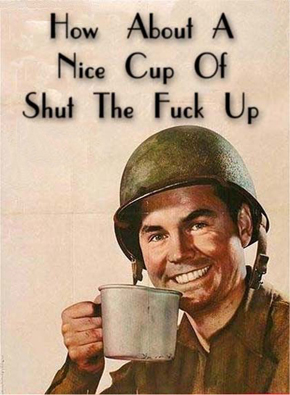 How about a nice cup of 'Shut the Fuck Up'?