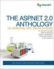 The ASP.NET 2.0 Anthology by Allen, Atwood, Barnett, Galloway, and Haack.