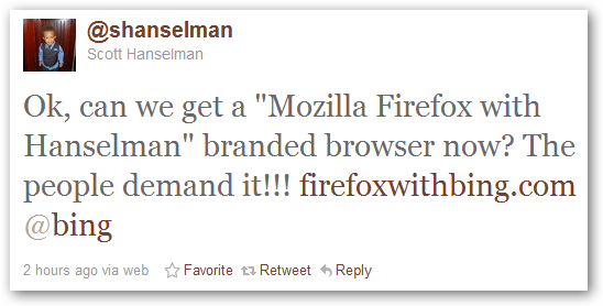 Ok, can we get a Mozilla Firefox with Hanselman branded browser now?